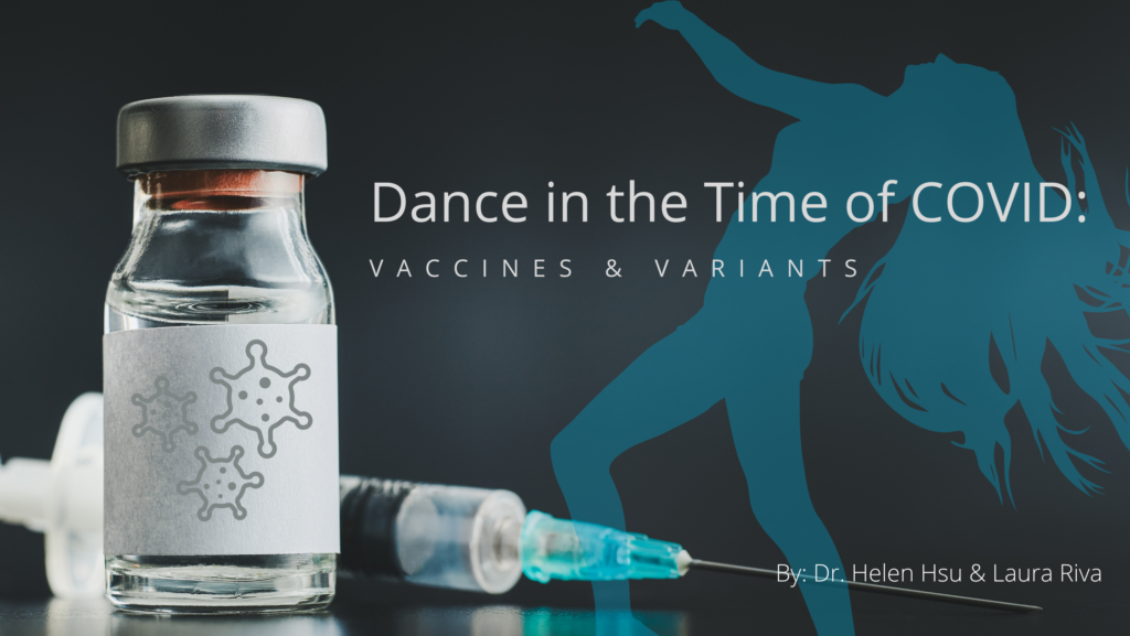 Dance in the time of COVID: Vaccines and Variants